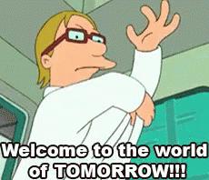 Futurama Welcome to the world of tomorrow!