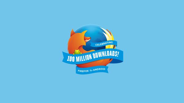 Firefox para Android celebra 100 milhões de downloads
