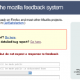 In May 2011, the website Hendrix (hendrix.mozilla.org), the former Mozilla Feedback System, was retired. For a more in-depth description of the history and intent behind the Hendrix system, please read […]
