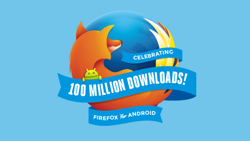 FFx4Android_100mDownloads_blog