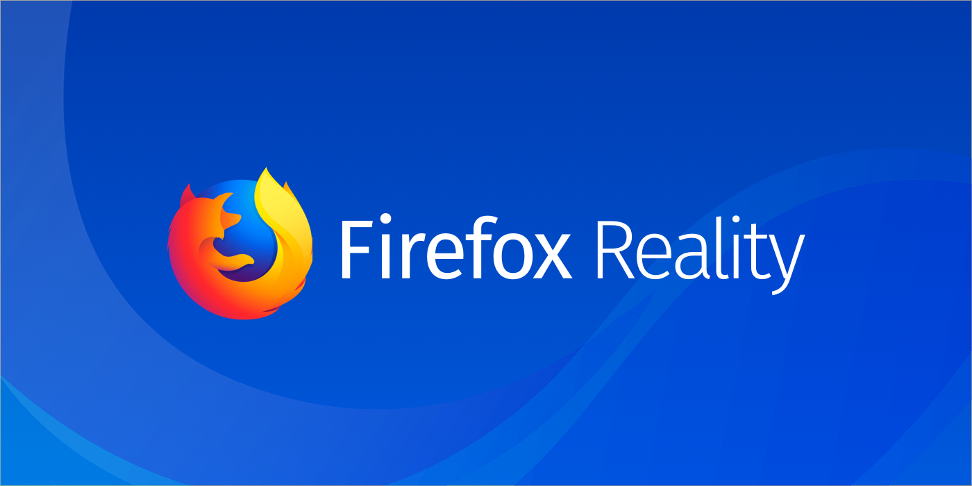 Mozilla Brings Firefox to Augmented and Virtual Reality ...