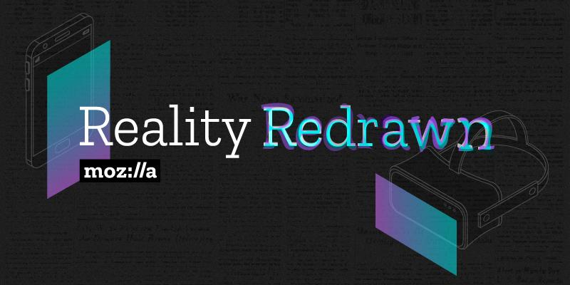 Reality Redrawn Opens At The Tech – The Mozilla Blog