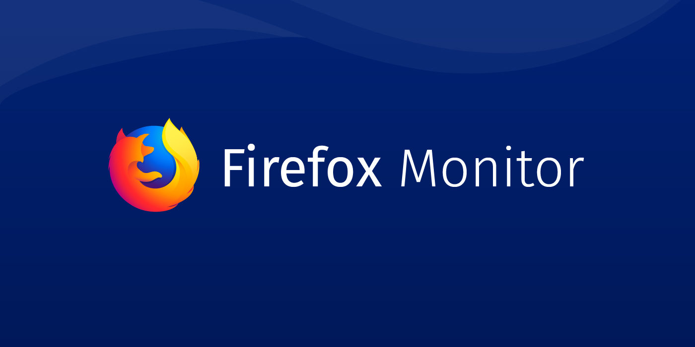 Introducing Firefox Monitor, Helping People Take Control After a Data Breach